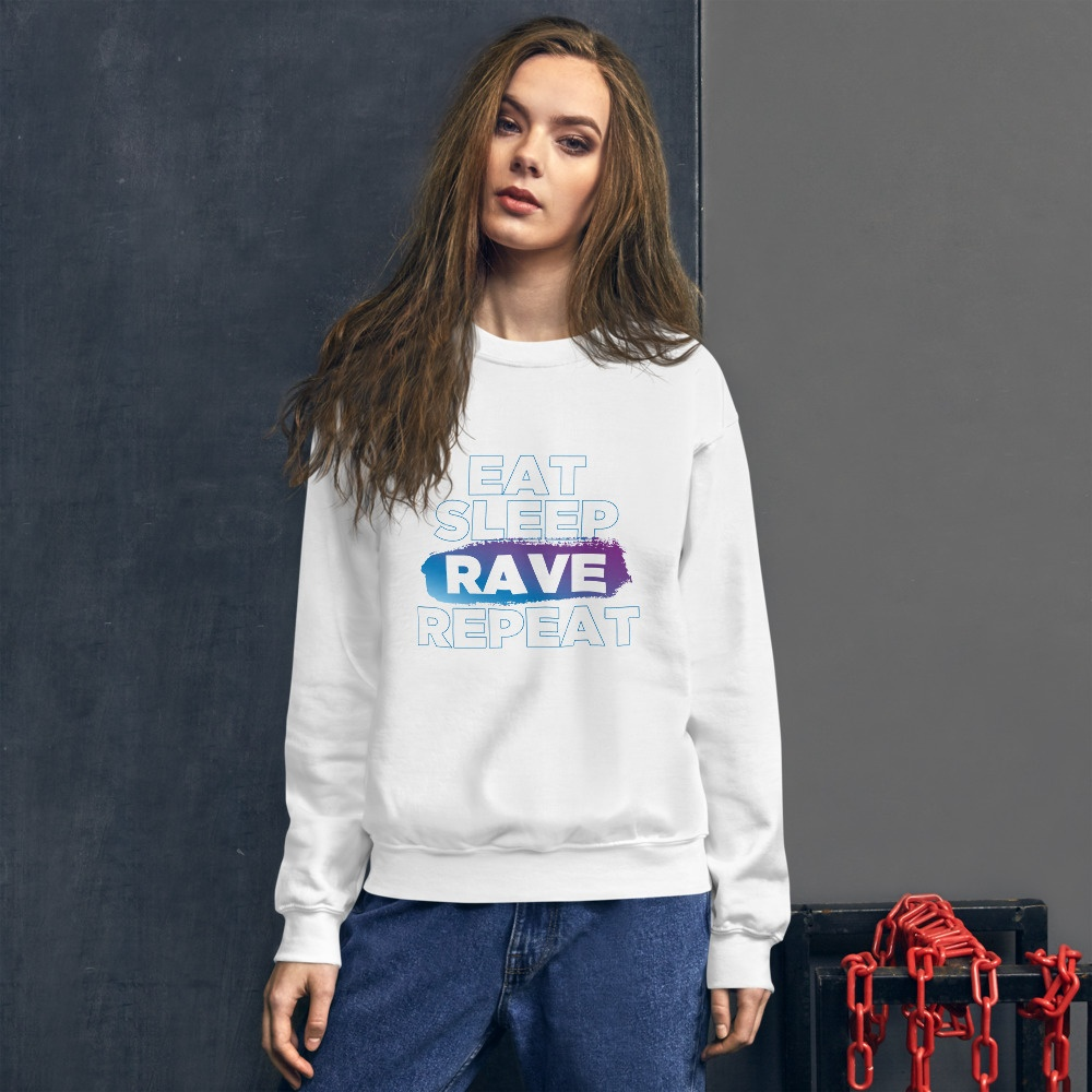 Eat Sleep Rave Repeat: Unisex Sweatshirt